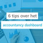6 tips over het accountancy dashboard